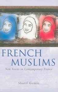 French Muslims:New Voices in Contemporary France