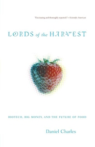 Lords of the Harvest:Biotech, Big Money, and the Future of Food