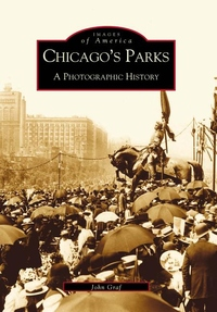 Chicago's Parks:A Photographic History