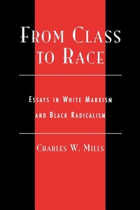 From Class to Race:Essays in White Marxism and Black Radicalism