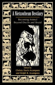Nietzschean Bestiary : Becoming Animal Beyond Docile and Brutal