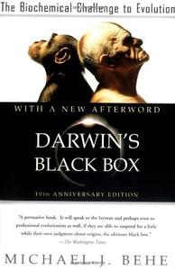 Darwin's Black Box:The Biochemical Challenge to Evolution