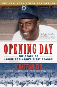 Opening Day:The Story of Jackie Robinson's First Season