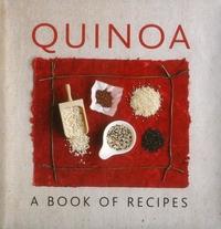 Quinoa: A Book of Recipes