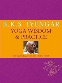 Iyengar Yoga:Wisdom and Practice