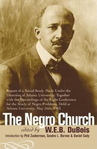 The Negro Church:Report of a Social Study Made under the Direction of Atlanta University; Together with the Proceedings of the Eighth Conference for the Study o