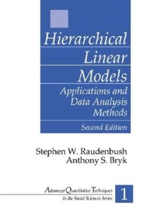 Hierarchical Linear Models, Vol. 1:Applications and Data Analysis Methods