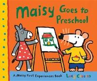 Maisy Goes to Preschool:A Maisy First Experiences Book