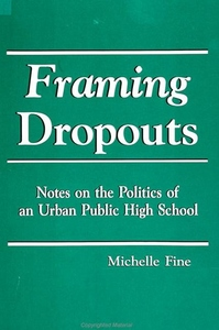 Framing Dropouts:Notes on the Politics of an Urban High School