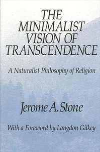 The Minimalist Vision of Transcendence:A Naturalist Philosophy of Religion