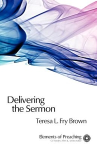 Delivering the Sermon:Voice, Body, and Animation in Proclamation