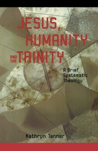 Jesus, Humanity and the Trinity:A Brief Systematic Theology