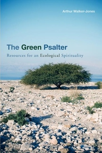The Green Psalter:Resources for an Ecological Spirituality