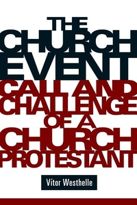 The Church Event:Call and Challenge of a Church Protestant