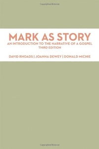 Mark as Story:An Introduction to the Narrative of a Gospel