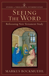 Seeing the Word:Refocusing New Testament Study