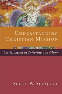 Understanding Christian Mission:Participation in Suffering and Glory