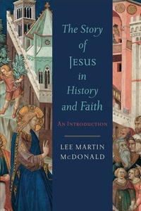 The Story of Jesus in History and Faith:An Introduction