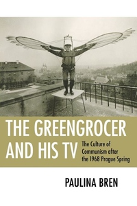 The Greengrocer and His TV:The Culture of Communism after the 1968 Prague Spring