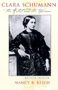 Clara Schumann:The Artist and the Woman