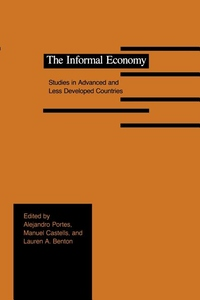 The Informal Economy:Studies in Advanced and Less Developed Countries