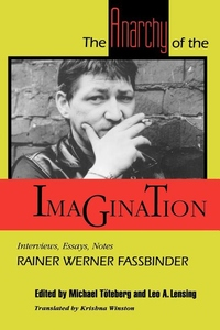 The Anarchy of the Imagination:Interviews, Essays, Notes