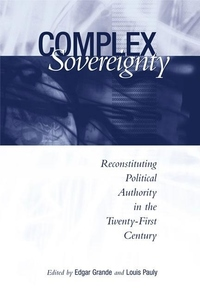 Complex Sovereignty:Reconstituting Political Authority in the Twenty-First Century