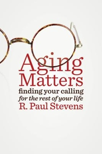 Aging Matters : Finding Your Calling for the Rest of Your Life