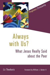 Always With Us? : What Jesus Really Said About the Poor
