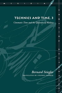 Technics and Time, 3:Cinematic Time and the Question of Malaise