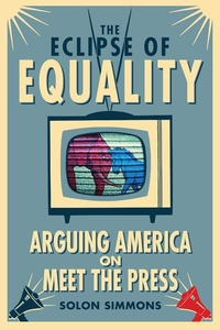 The Eclipse of Equality:Arguing America on Meet the Press