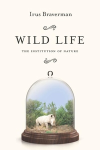 Wild Life : The Institution of Nature