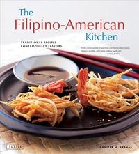 The Filipino-American Kitchen:Traditional Recipes, Contemporary Flavors