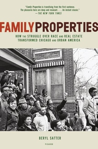 Family Properties:How the Struggle over Race and Real Estate Transformed Chicago and Urban America