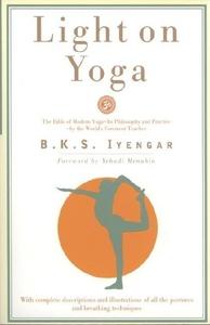 Light on Yoga:The Bible of Modern Yoga...