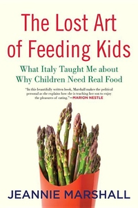 The Lost Art of Feeding Kids:What Italy Taught Me about Why Children Need Real Food