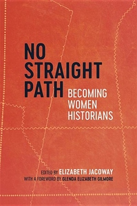 No Straight Path: Becoming Women Historians