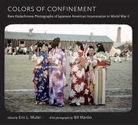 Colors of Confinement:Rare Kodachrome Photographs of Japanese American Incarceration in World War II