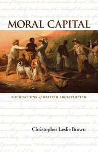 Moral Capital:Foundations of British Abolitionism