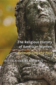 The Religious History of American Women:Reimagining the Past