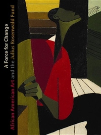 A Force for Change:African American Art and the Julius Rosenwald Fund