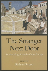 The Stranger Next Door:An Anthology from the Other Europe