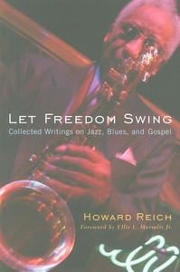 Let Freedom Swing:Collected Writings on Jazz, Blues, and Gospel
