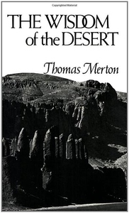 The Wisdom of the Desert:Sayings from the Desert Fathers
