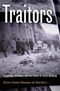 Traitors:Suspicion, Intimacy, and the Ethics of State-Building