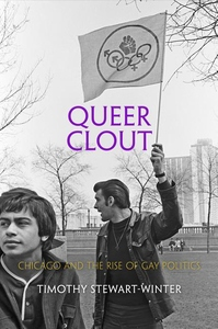 Queer Clout : Chicago and the Rise of Gay Politics