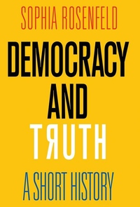 Democracy and Truth : A Short History