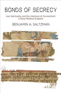 Bonds of Secrecy : Law, Spirituality, and the Literature of Concealment in Early Medieval England