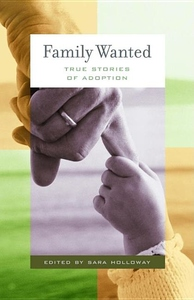 Family Wanted:Stories of Adoption