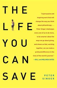 The Life You Can Save:How to Do Your Part to End World Poverty